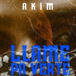 Akim Llamé Pa'Verte