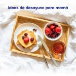 Desayuno para sorprender a mamá
